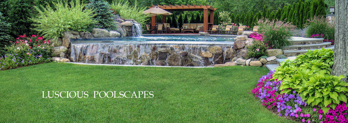 luscious poolscapes